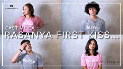 Ciuman Pertama Cast Film Milea: Suara Dari Dilan | Freetalk!