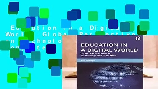 Education in a Digital World: Global Perspectives on Technology and Education Complete