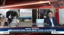 Ambassador Deng Talks About COVID-19 Outbreak