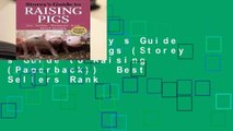 [Read] Storey s Guide to Raising Pigs (Storey s Guide to Raising (Paperback))  Best Sellers Rank