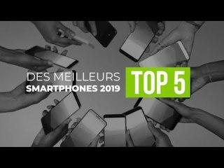 Top 5 des meilleurs smartphones 2019