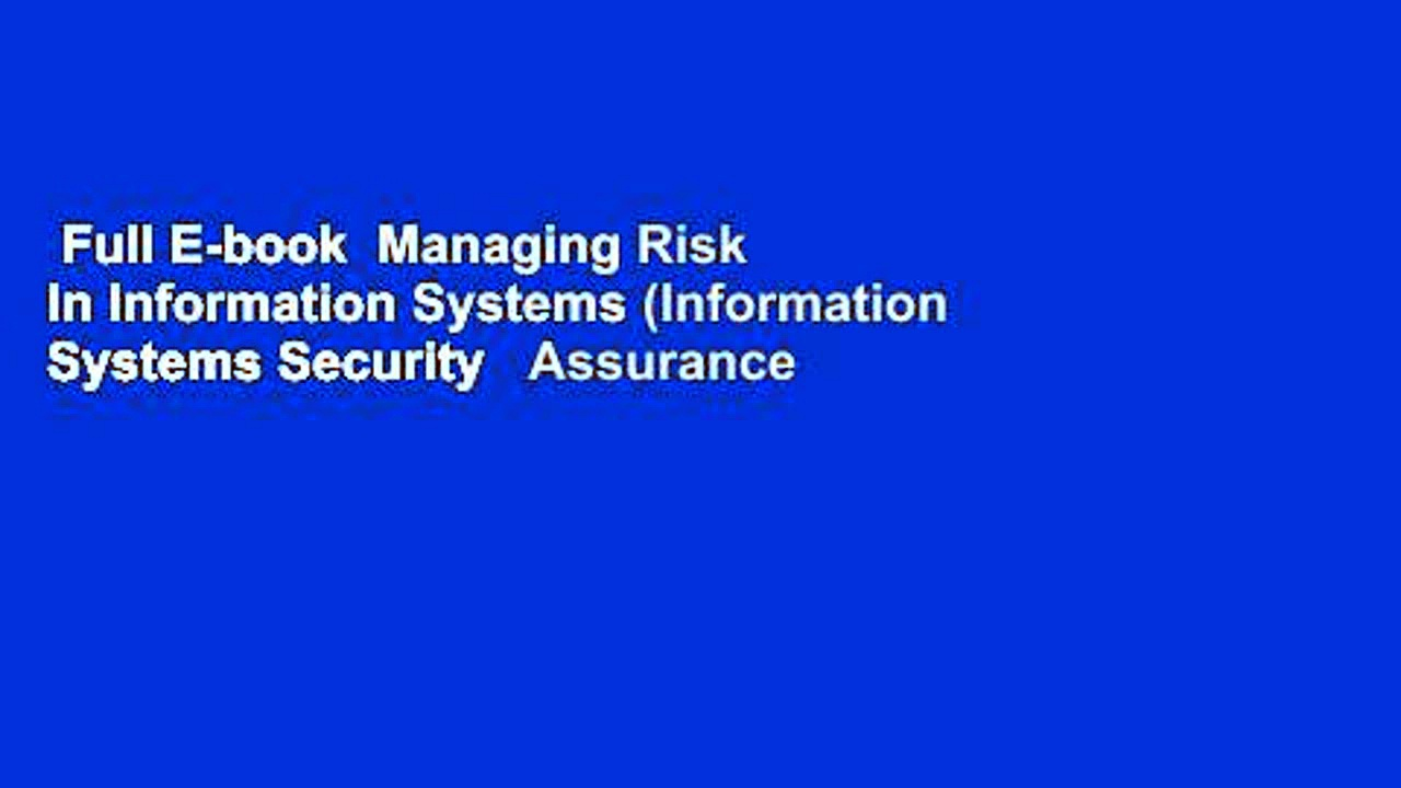 Full E-book  Managing Risk In Information Systems (Information Systems Security   Assurance