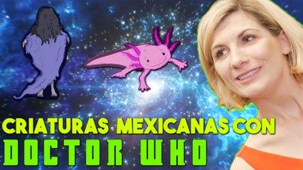 Verdadero o Falso: Criaturas Mexicanas con Doctor Who