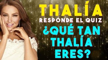 Thalía responde el quiz ¿Qué tan Thalía eres?