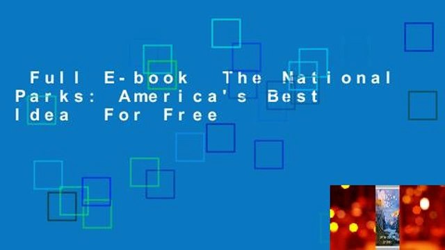 Full E-book  The National Parks: America's Best Idea  For Free