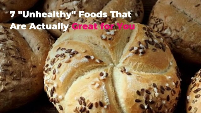 """7 """"Unhealthy"""" Foods That Are Actually Great for You"""