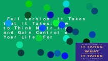 Full version  It Takes What It Takes  How to Think Neutrally and Gain Control of Your Life  For
