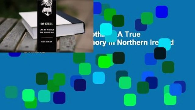 About For Books  Say Nothing: A True Story of Murder and Memory in Northern Ireland  For Online