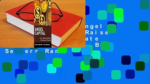 Full version  Angel Capital: How to Raise Early-Stage Private Equity Financing  Best Sellers Rank
