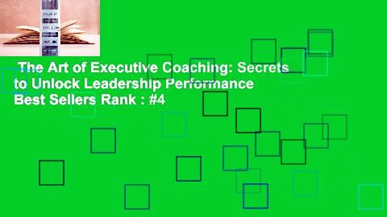 The Art of Executive Coaching: Secrets to Unlock Leadership Performance  Best Sellers Rank : #4