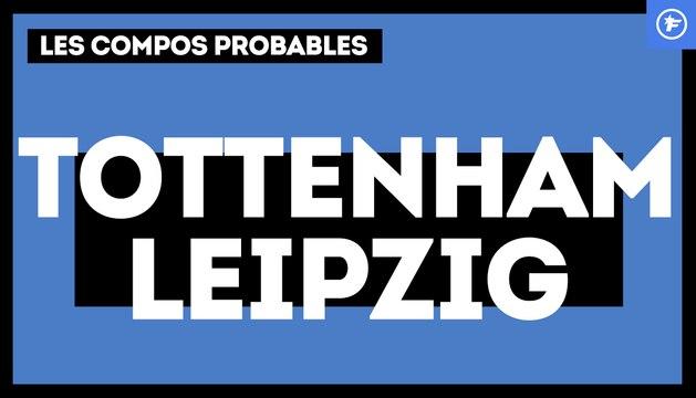 Tottenham-Leipzig : les compos probables
