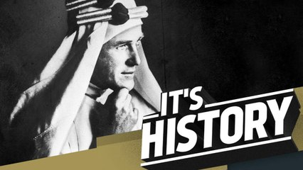 T.E. LAWRENCE -  Lawrence Of Arabia - IT'S HISTORY