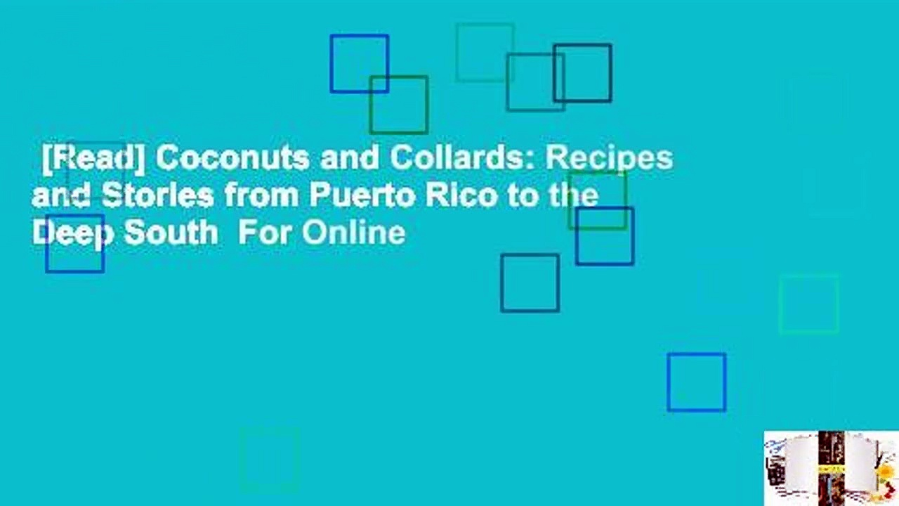 [Read] Coconuts and Collards: Recipes and Stories from Puerto Rico to the Deep South  For Online
