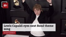 Lewis Capaldi Wants To Be Involved With James Bond