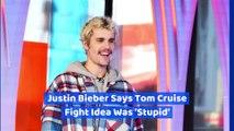 Justin Bieber Says Tom Cruise Fight Idea Was 'Stupid'