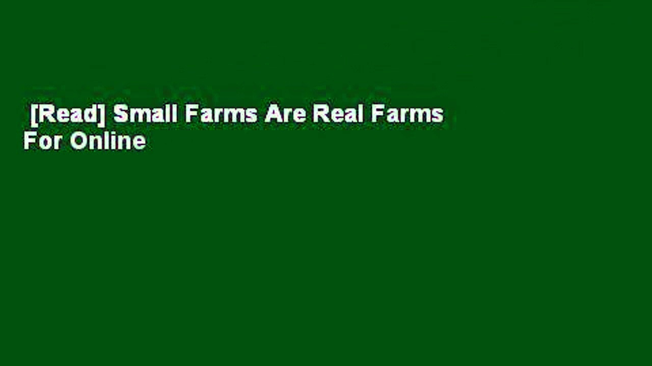 [Read] Small Farms Are Real Farms  For Online