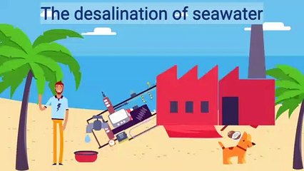 La desalinización del agua de mar / The desalination of seawater