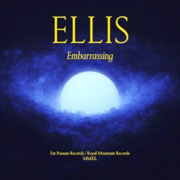 Ellis - Embarrassing