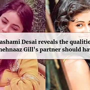 Rashami Desai Reveals The Qualities Shehnaaz Gill's Partner Should Have