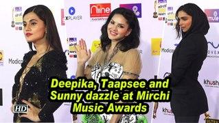 Deepika, Taapsee and Sunny dazzle at Mirchi Music Awards