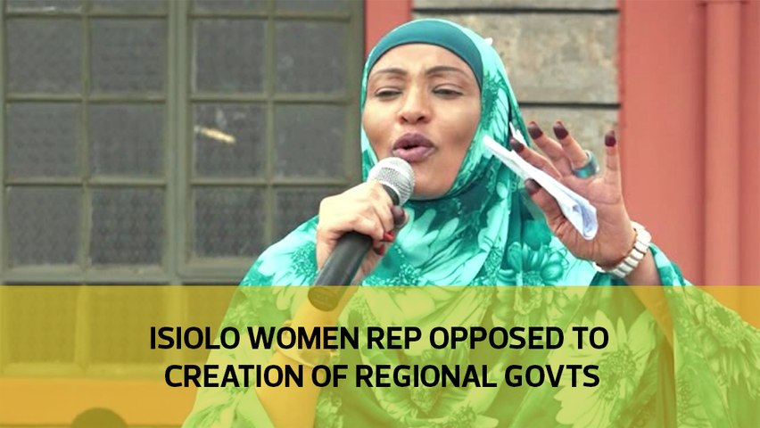 Isiolo women rep opposed to creation of regional governments