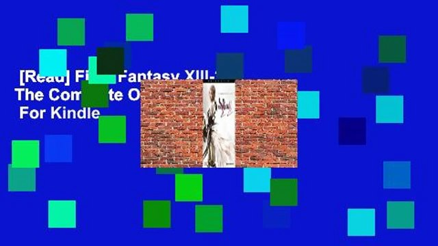 [Read] Final Fantasy XIII-2: The Complete Official Guide  For Kindle
