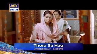 Thora Sa Haq Episode 18 _ Teaser_Best Pakistani Dramas