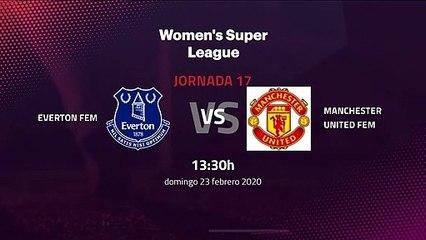 Previa partido entre Everton Fem y Manchester United Fem Jornada 17 Premier League Femenina