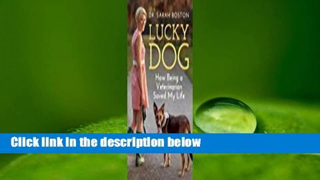 Full version  Lucky Dog: How Being a Veterinarian Saved My Life  For Online