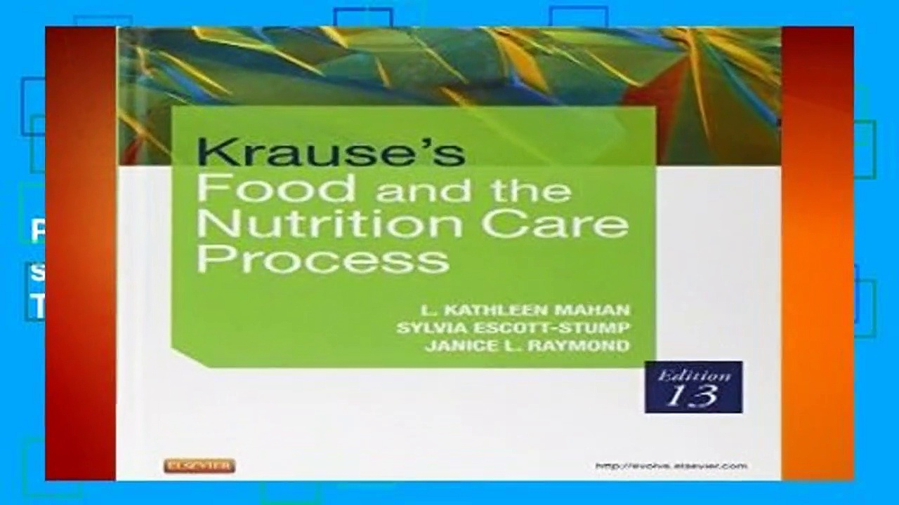[Read] Krause s Food   the Nutrition Care Process, 13e (Krause s Food   Nutrition Therapy)  For