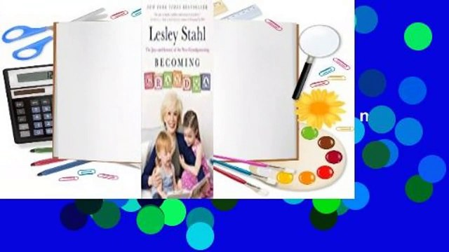 Becoming Grandma: The Joys and Science of the New Grandparenting  Best Sellers Rank : #5