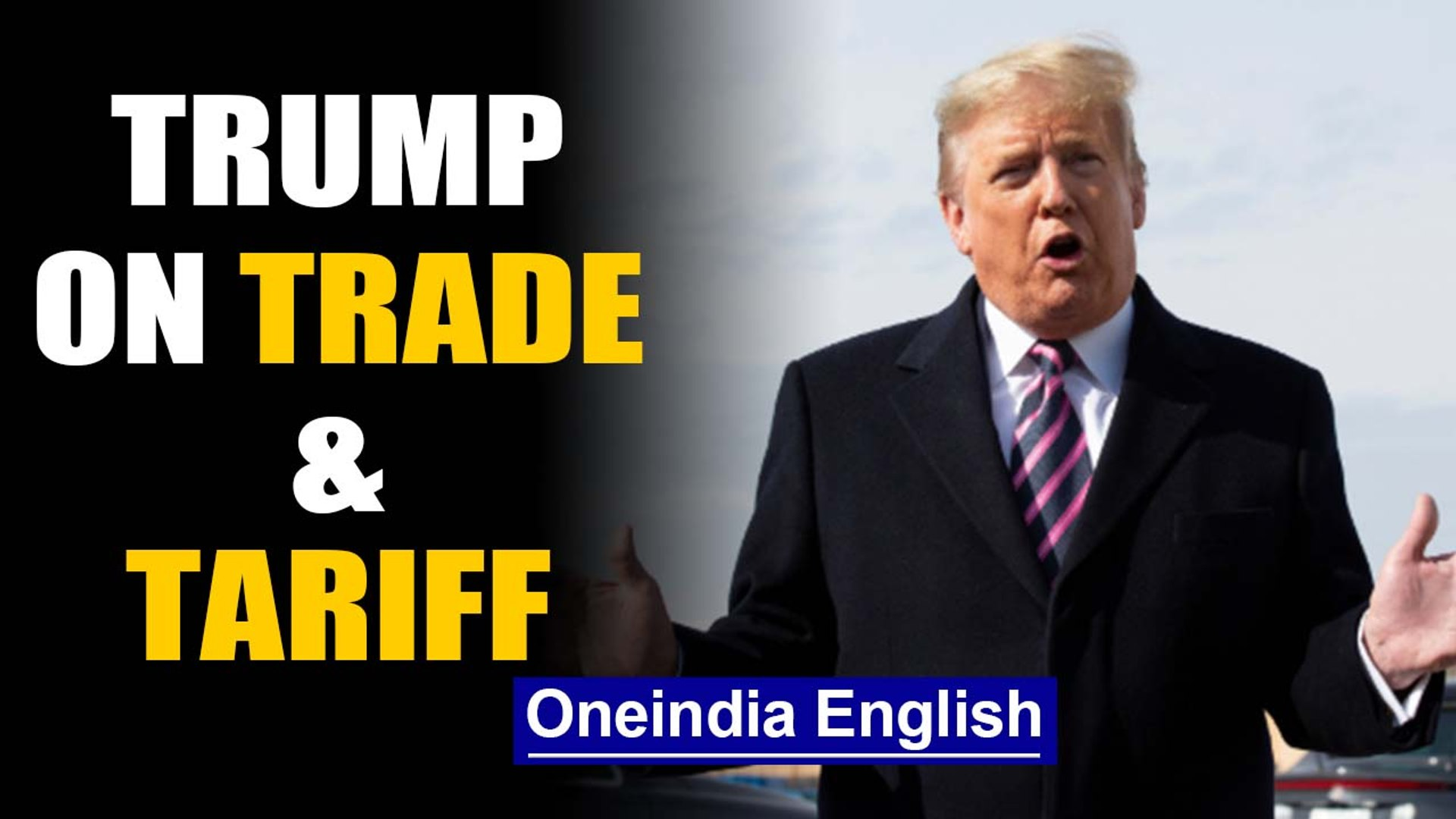 Trump complains about Indian tariffs, 'have been hit very hard' | Oneindia News