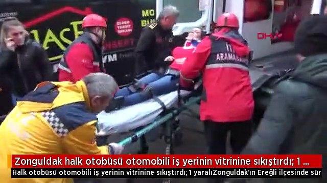 Zonguldak halk otobüsü otomobili iş yerinin vitrinine sıkıştırdı 1 yaralı