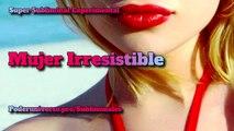 Mujer Irresistible - Audios Subliminales Poder Universo
