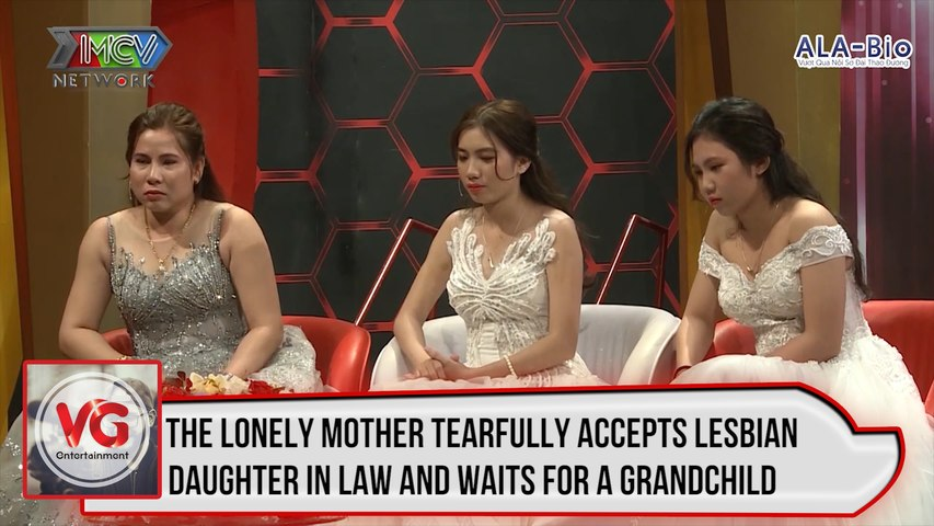 The lonely mother tearfully accepts lesbian daughter in law and waits for a grandchild
