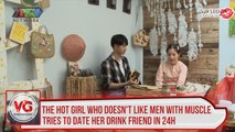The hot girl, who doesn't like men with muscle, tries to date her drink friend in 24h