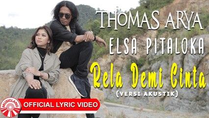 Thomas Arya & Elsa Pitaloka - Rela Demi Cinta [Official Music Video HD]
