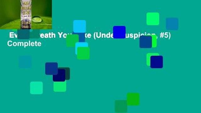 Every Breath You Take (Under Suspicion, #5) Complete