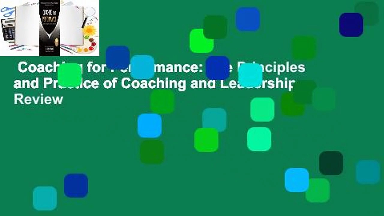 Coaching for Performance: The Principles and Practice of Coaching and Leadership  Review