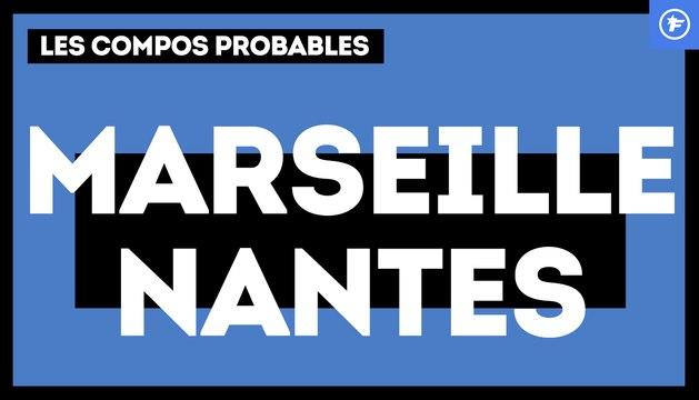 OM - FC Nantes : les compositions probables