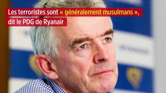 Les terroristes sont « généralement musulmans », dit le PDG de Ryanair