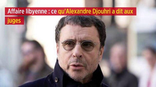 Affaire libyenne : ce qu'Alexandre Djouhri a dit aux juges