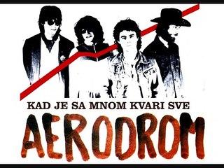 AERODROM - Kad je sa mnom kvari sve (1982)