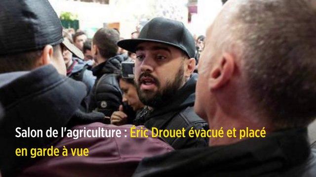 Salon de l'agriculture : Éric Drouet évacué et placé en garde à vue