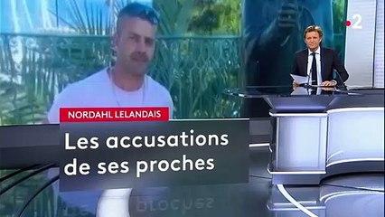 Nordahl Lelandais : les accusations de ses proches