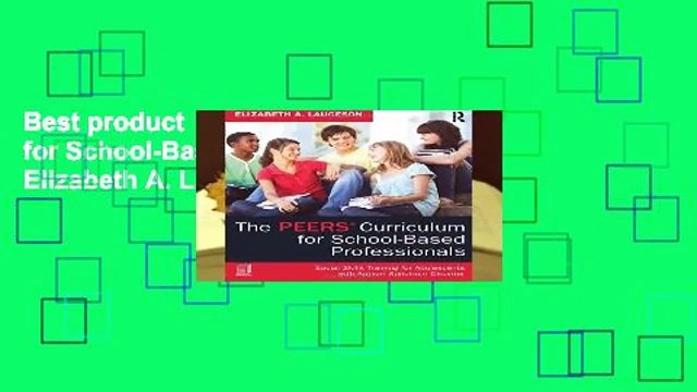Best product  The PEERS Curriculum for School-Based Professionals - Elizabeth A. Laugeson