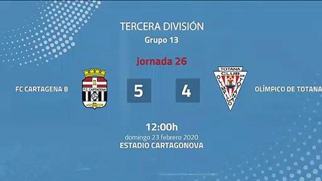 Resumen partido entre FC Cartagena B y Olímpico De Totana Jornada 26 Tercera División