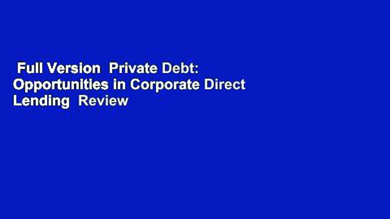 Opportunities in Corporate Direct Lending Private Debt