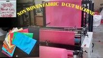 D-CUT NON WOVEN FABRIC BAG MAKING MACHINE, CARRY BAG MAKING MACHINE,