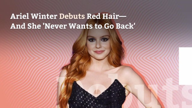 Ariel Winter Debuts Red Hair—And She 'Never Wants to Go Back'